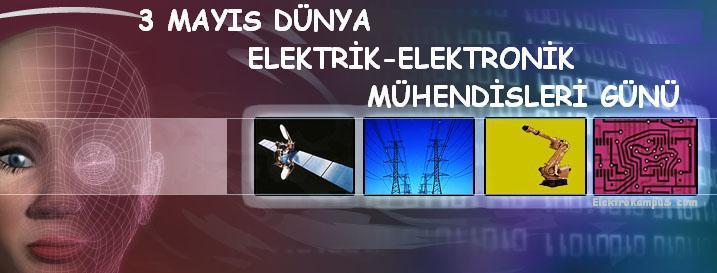 3 Mayıs Dünya Elektrik-Elektronik Mühendisleri Günü